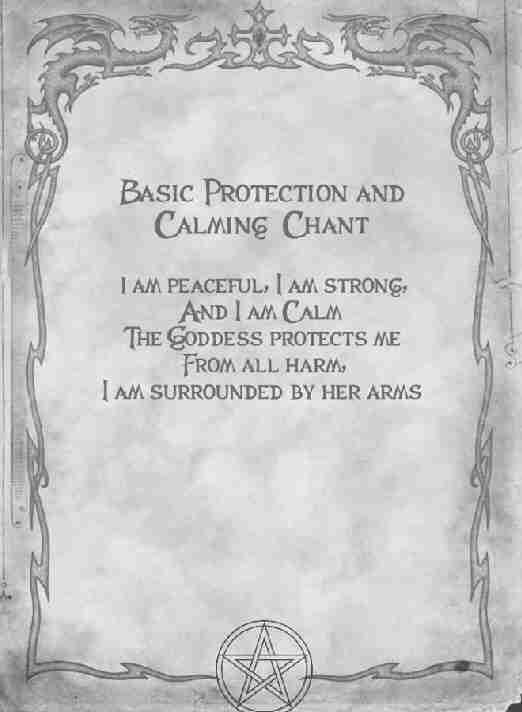 Basic Protection and Calming Chant: I am peaceful, I am strong, and I am calm…