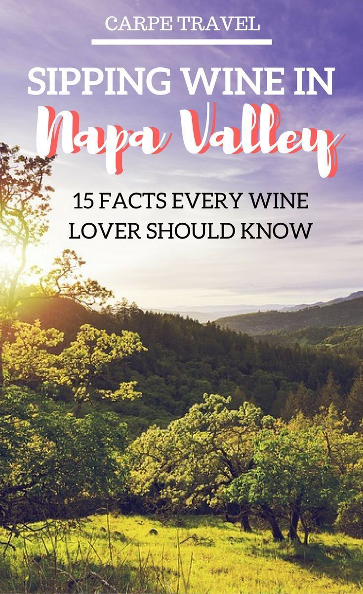 San Jose Monterey Map%0A    interesting facts about Napa Valley that every wine lover should know   Why you should