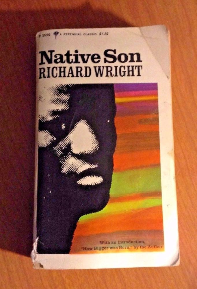 "black oppression native son by richard wright However, they respond to bigger merely as black, not as a man who is black  in  the novel ""native son"" by richard wright he uses literary."