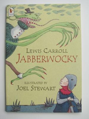 Jabberwocky - Lewis Carroll; illustrated by Joel Stewart ...
