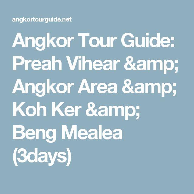 Angkor Tour Guide: Preah Vihear & Angkor Area & Koh Ker & Beng Mealea (3days)