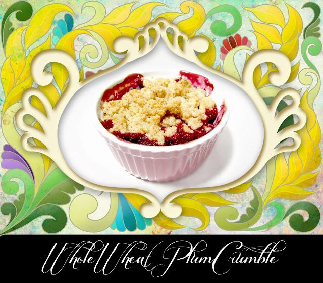 Whole Wheat Plum Crumble | SWEET FARM | Pinterest