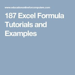187 Excel Formula Tutorials and Examples