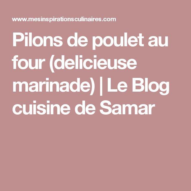 Pilons de poulet au four (delicieuse marinade) | Le Blog cuisine de Samar