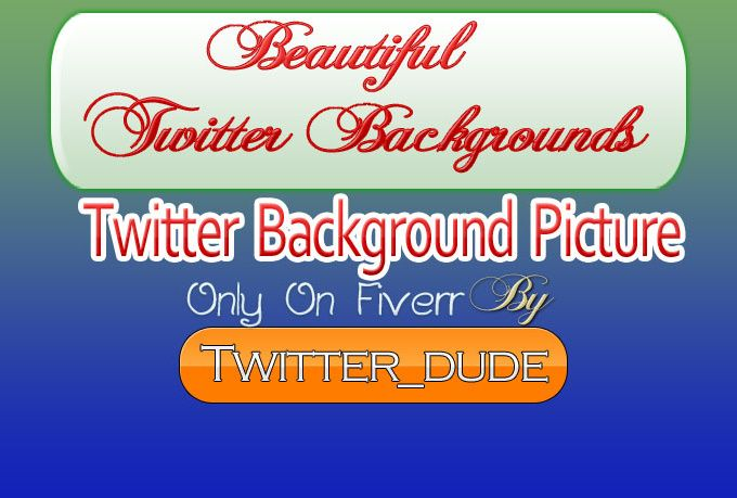Get a custom twitter background created to make your profile look professional
