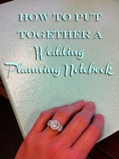 How to put together a Wedding Planning Notebook. If you don't have a pro, this is great!!