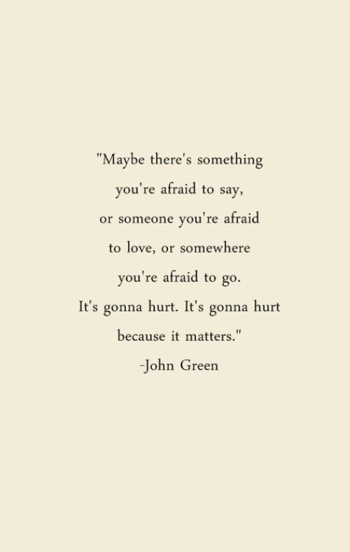 There's ALWAYS something I'm afraid to say.