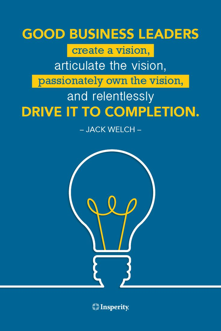 """Good business leaders create a vision, articulate the vision, passionately own the vision, and relentlessly drive it to completion."" ~ Jack Welch #business #leadership #quote http://www.insperity.com/blog/?insperity_topic=leadership-and-management&keywords=&paged=1?utm_source=pinterest&utm_medium=post&utm_campaign=outreach&PID=SocialMedia"