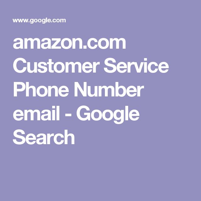 amazon.com Customer Service Phone Number email - Google Search