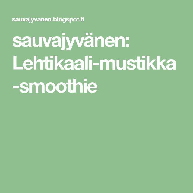 sauvajyvänen: Lehtikaali-mustikka-smoothie