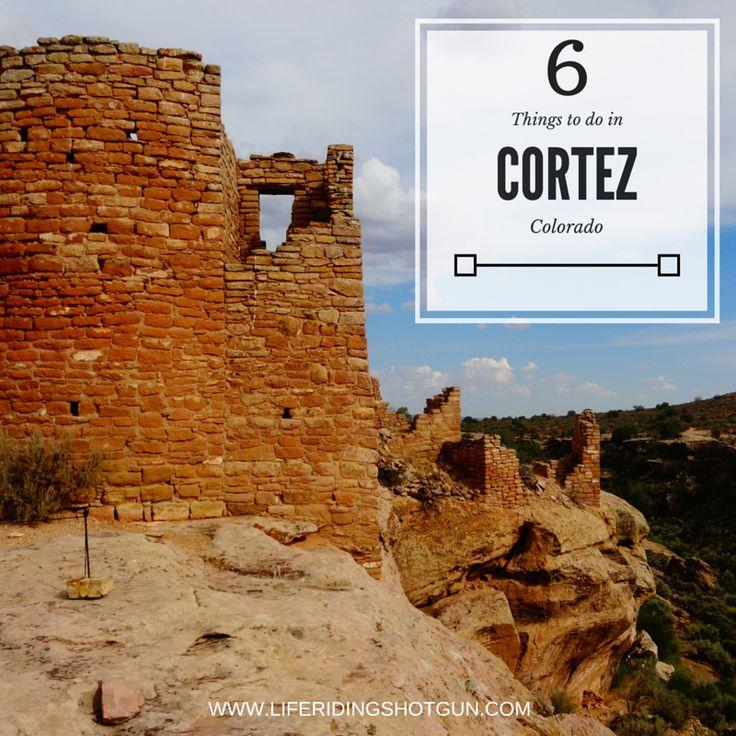 6 Things To Do In Cortez, Colorado ~ Life Riding Shotgun