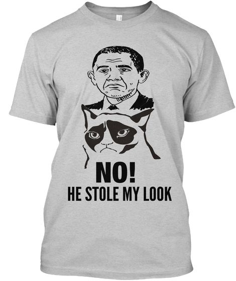 No! He Stole My Look Light Steel T-Shirt Front