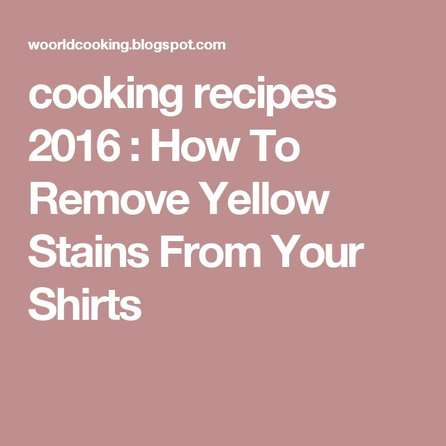 25 best ideas about remove yellow stains on pinterest for How to get yellow stains out of white shirts
