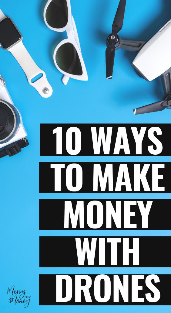 10 Ways To Make Money With Drones – Starting A Drone Business – Best of Merry for Money | Work At Home, Make Extra Money, Start a Business, Side Hustle Ideas