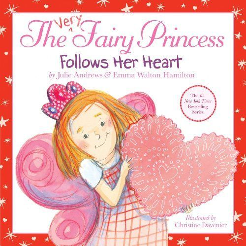 The Very Fairy Princess Follows Her Heart by [Andrews, Julie, Walton Hamilton, Emma]