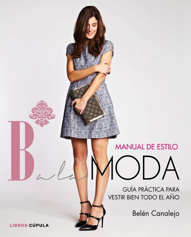 """Mar López reseña """"Manual de estilo de B* a la moda"""", de Belén Canalejo. """"Un libro práctico sobre estilismo, moda y belleza"""". http://www.mardetinta.com/…/manual-de-estilo-de-b-a-la-moda/ ED. CÚPULA"""