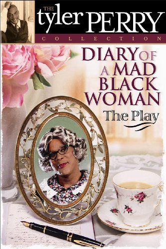 Tyler Perry's Diary of a Mad Black Woman - The Play: Tyler Perry, Tunja Robinson, Curtis Blake, Tamela Mann