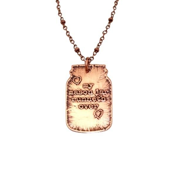 "Celebrate your full life with this sweet southern sentiment necklace.<br /> <br /> Includes copper mason jar charm etched with ""my mason jar runneth over"", hanging on a 24"" copper color chain.<br /> As seen on Country Outfitter<br /> <br /> Copyright pending"