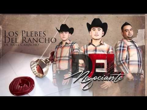"""""""DEL NEGOCIANTE"""" - Los Plebes del Rancho de Ariel Camacho - DEL Records 2015 - YouTube"""