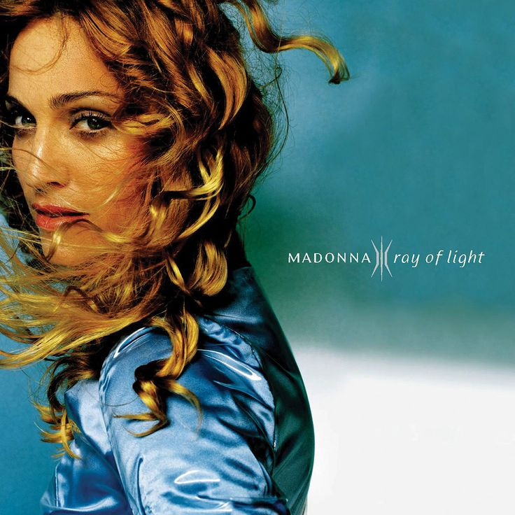 Madonna - Ray of Light (1998) The only Madonna music I ever actually liked.