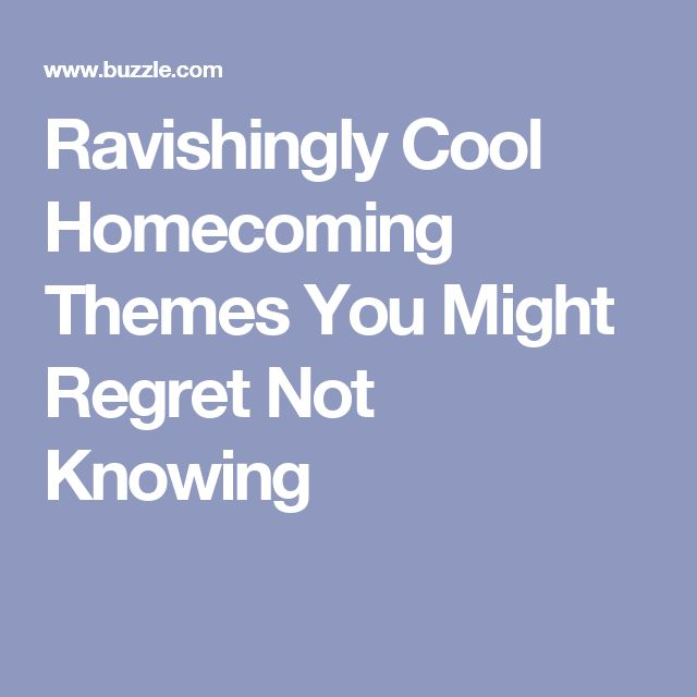 Ravishingly Cool Homecoming Themes You Might Regret Not Knowing