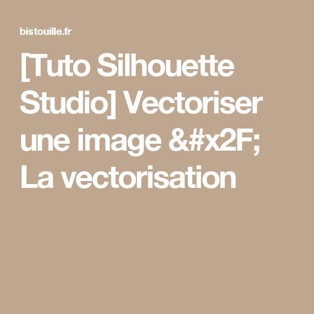 [Tuto Silhouette Studio] Vectoriser une image / La vectorisation