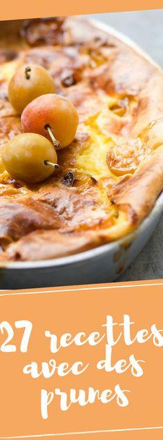 Découvrez nos recettes qui ne comptent pas pour des prunes