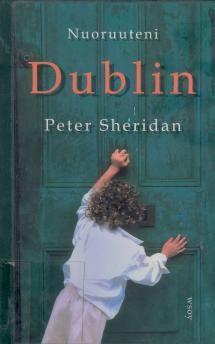 Nuoruuteni Dublin | Kirjasampo.fi - kirjallisuuden kotisivu