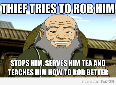 I wish I had an Uncle Iroh.