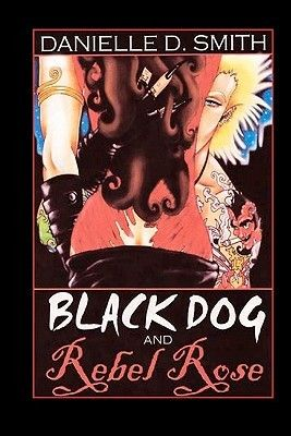 Black Dog and Rebel Rose Prose Novel Out of Print by @danidsmith