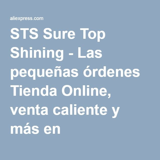STS Sure Top Shining - Las pequeñas órdenes Tienda Online, venta caliente y más en Aliexpress.com | Grupo Alibaba