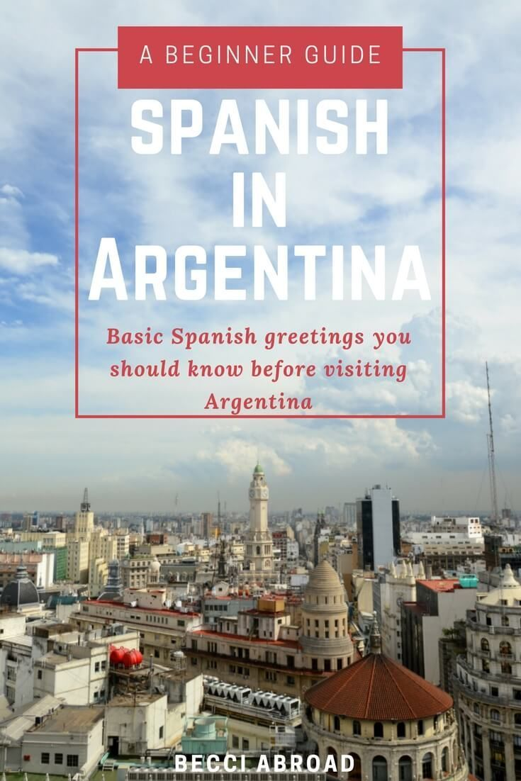 Heading to Argentina and worried about your Spanish? Check out this beginner guide to greetings in Spanish and other formalities in Argentina, you are ready to go!  #Argentina #BuenosAires #SouthAmerica #Spanish #learnringSpanish #learnSpanish #language #travelblog #travelblogger #travel #languagelearning