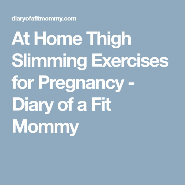 At Home Thigh Slimming Exercises for Pregnancy - Diary of a Fit Mommy