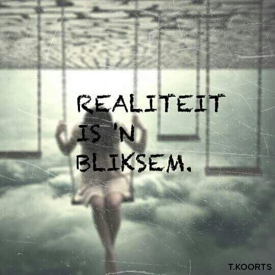 Realiteit is 'n bliksem... #Afrikaans uit die volksmond #RandomTruths