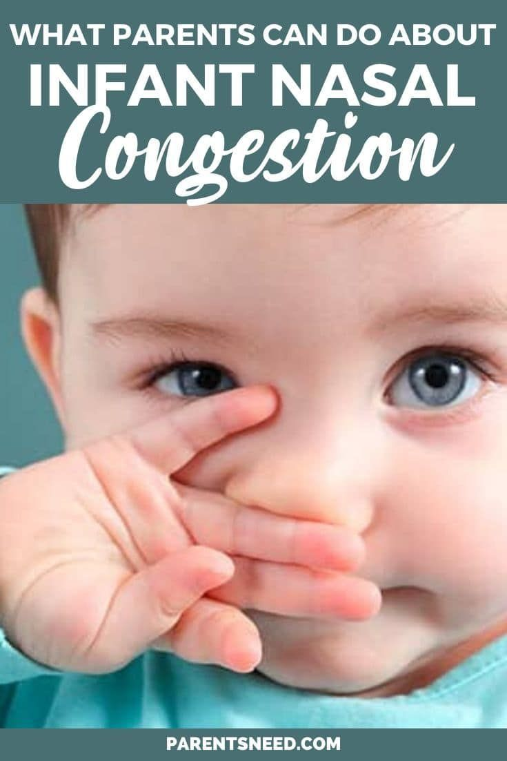 Infant Nasal Congestion What Should Parents Do Parentsneed In 2020 Baby Stuffy Nose Nasal Congestion Baby Nasal Congestion