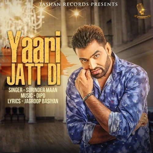 Yaari Jatt Di Is The Single Track By Singer Surinder Maan.Lyrics Of This Song Has Been Penned By Jagroop Basiyan & Music Of This Song Has Been Given By DIPD.