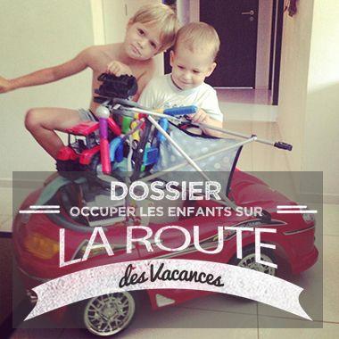 Dossier : occuper les enfants sur la route des vacances                                                                                                                                                      Plus