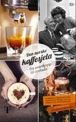 """Den norske kaffesjela fra svartkopp til cortado"" av Egon Holstad"