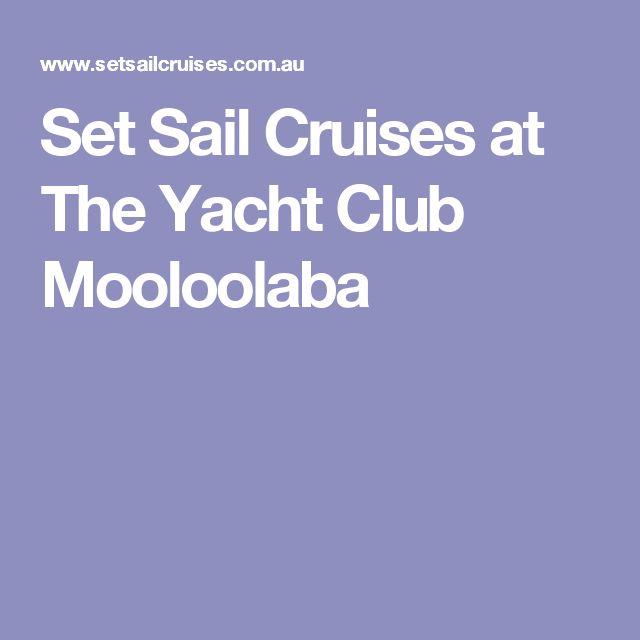 Set Sail Cruises at The Yacht Club Mooloolaba