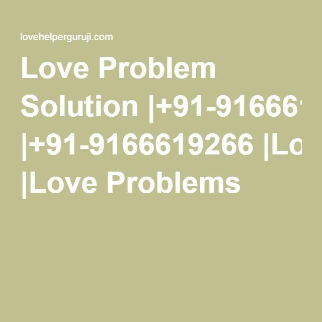 Love Problem Solution  +91-9166619266  Love Problems