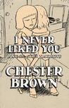 Chester Brown - I never liked you: Book
