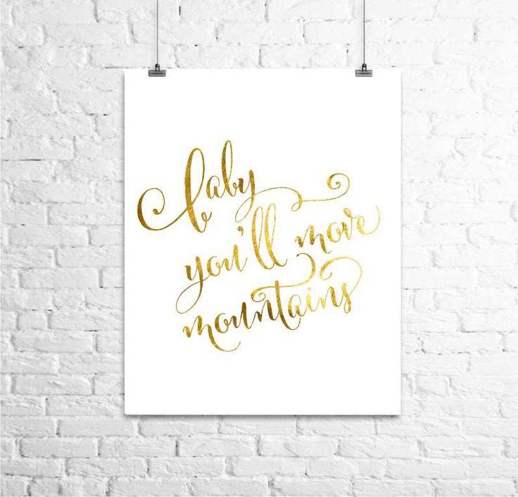 Baby you'll move The mountains- Bambino potrai spostare le montagne Print, stampa lamina d'oro, oro vivaio Art Print, Gold Print tipografia, citazione ispiratrice, oro Nursery Decor di TheDigitalStudio su Etsy https://www.etsy.com/it/listing/181141205/bambino-potrai-spostare-le-montagne