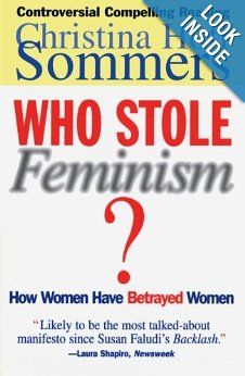 Who Stole Feminism?: How Women Have Betrayed Women: Christina Hoff Sommers: 9780684801568: Amazon.com: Books