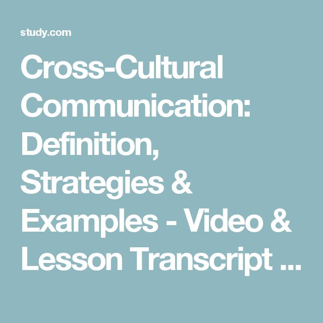 Cross-Cultural Communication: Definition, Strategies & Examples - Video & Lesson Transcript | Study.com