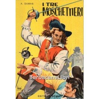 Alessandro Dumas, I tre moschettieri, Boschi, 1962, collana Classici della gioventù. Con illustrazioni a colori fuori testo di Gamba. http://www.barbacanelibri.it/dumas-i-tre-moschettieri-boschi