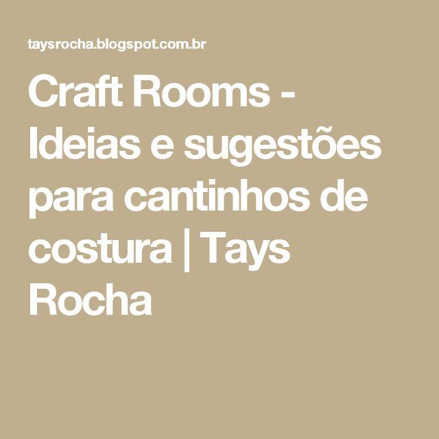 Craft Rooms - Ideias e sugestões para cantinhos de costura   Tays Rocha