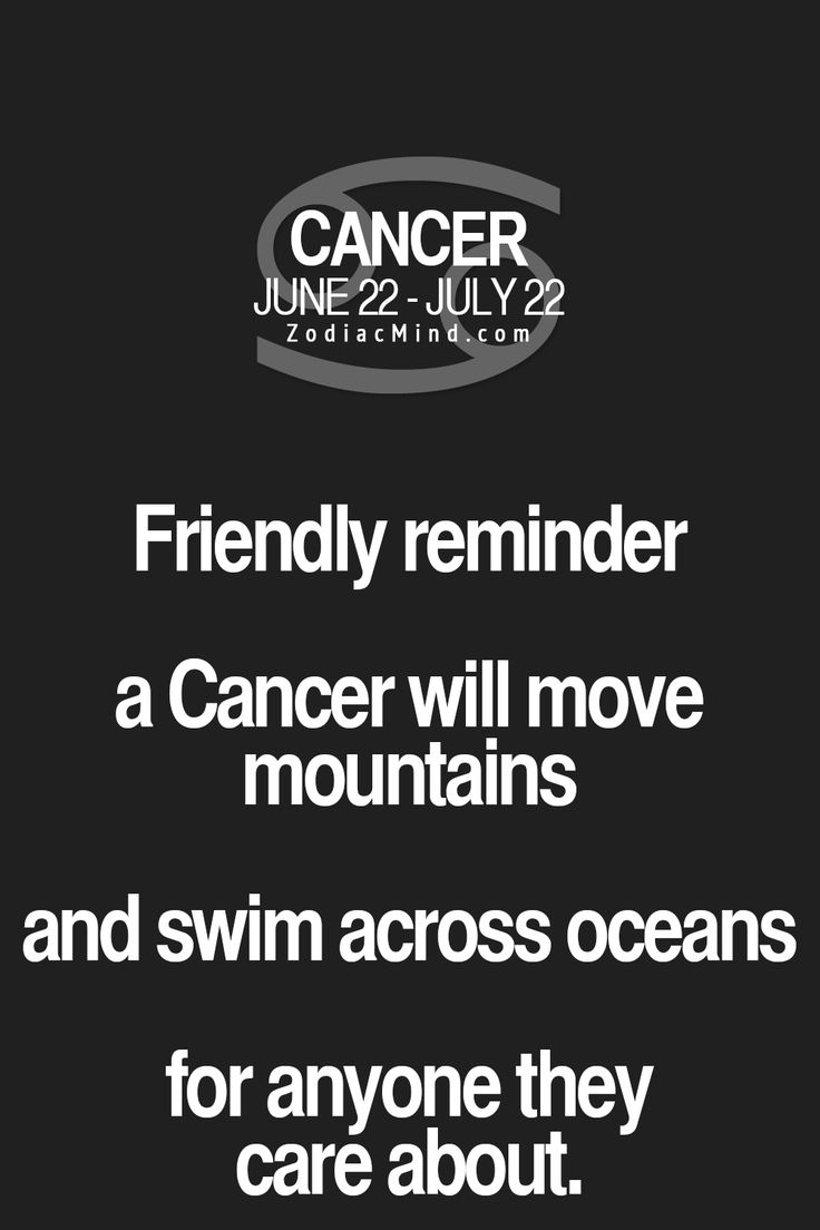 Cancer Zodiac Sign Friendly Reminder...