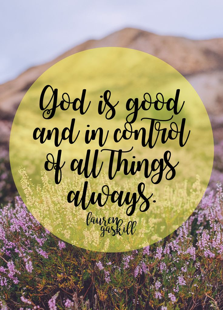 If we know our God loves us, will never forsake us, and has provided us with what we need to live a godly life, then this should remind us that he is good.