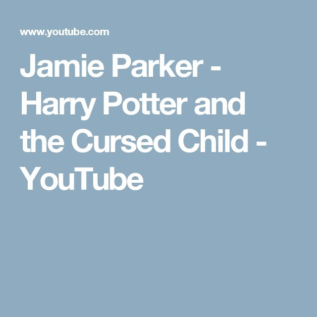Jamie Parker - Harry Potter and the Cursed Child - YouTube