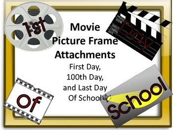 Hollywood Picture Frame Attachments First Day, 100th Day, & Last Day Of School   I have other Picture Frame Themes in my store!